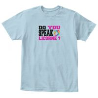 T-shirt enfant - Do you speak licorne