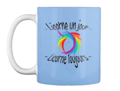 Mug - Licorne un jour toujours