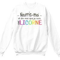 sweat Nourris-moi et dis-moi que je suis une licorne