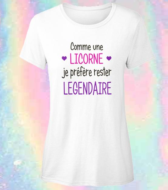 T-shirt licorne femme – Comme une licorne je préfère rester légendaire