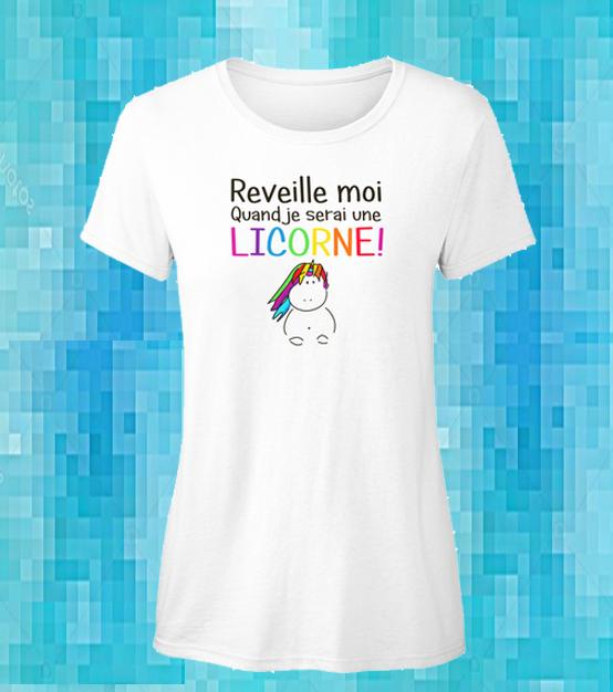 T-shirt licorne femme – Réveille moi quand je serai  une licorne