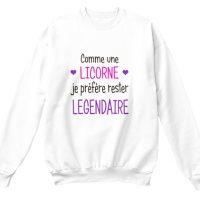 sweat- Licorne je suis légendaire